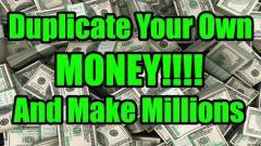 We duplicate your money