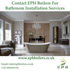 Contact EPH Boilers For Bathroom Installation Services
