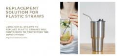 Metal straw Replacement solution for plastic straws