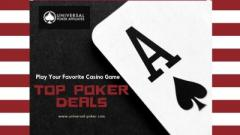 Exclusive Top Poker Deals and Offers at Universal Poker