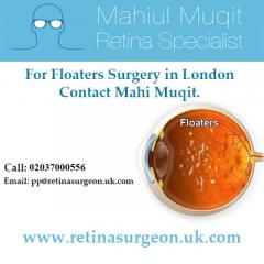 For Floaters Surgery in London Contact Mahi Muqit