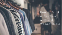 How to Start a Womens Clothing Store