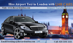 Hire Airport Taxi in London with LHR Cars