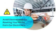 Avoid Electrocution by Rewiring Your House from Our Ele