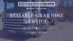 RELIABLE GRAB HIRE SERVICE - Mason Trucking