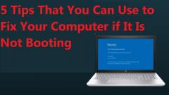 5 Tips That You Can Use to Fix Your Computer if It Is N