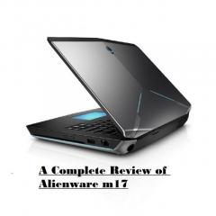 A Complete Review of Alienware m17