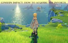 Genshin Impact How To Acquire The Invoices