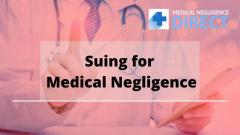 Suing For Medical Negligence -Medical Negligence Claims