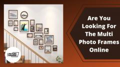 Are You Looking For Best Multi Photo Frames Online