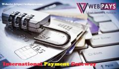 International Payment Gateway For A Hassle-Free