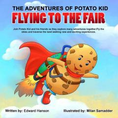The Adventures Of Potato Kid Flying To The Fair