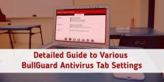 Detailed Guide To Various Bullguard Antivirus Ta