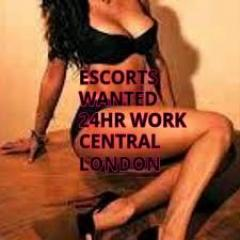 Escorts Wanted Central London