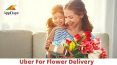 Grab The Best Uber For Flower Delivery App To Su