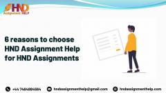 6 Reasons To Choose Hnd Assignment Help For Hnd
