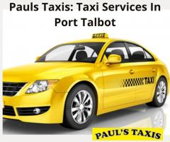 Get The Reliable Taxi Services In Port Talbot