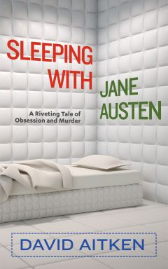 Sleeping with Jane Austen by David Aitken
