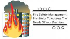 Fire Safety Management Plan Helps To Address The Needs