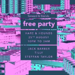 Forward & Friends Free Party with Jack Barber, Tilly & More