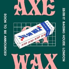 Axe On Wax Showcase