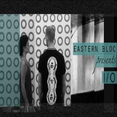 Eastern Bloc presents I/O - Bank Holiday Session