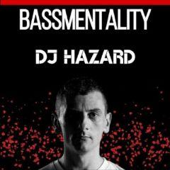 Bassmentality presents: DJ Hazard