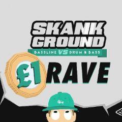 Skank Ground 3: £1 Rave (Bass VS DnB)