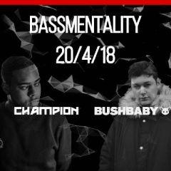 Bassmentality Presents: Champion & Bushbaby