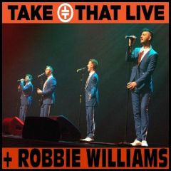 take that live plus a special tribute to Robbie Williams