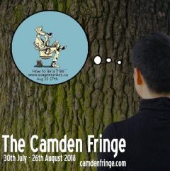 How To Be A Tree at The Camden Fringe