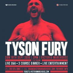 Tyson Fury - Live Q&A, 3 Course Dinner + Entertainment