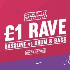 Skank Ground: £1 Rave (Bassline vs DnB)