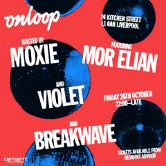 Moxie Pres. On Loop with Mor Elian, Violet & Breakwave
