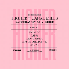 Solardo presents Higher at Canal Mills