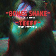 Sour Grapes Presents...Bones Shake & Teeff