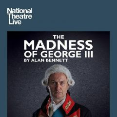 NT Live: The Madness of George III Live from the Nottingham Play
