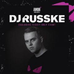 AMOR Presents DJ Russke - LIMITED TICKET ONLY EVENT