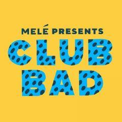 Club Bad: Mele (All Night Long)