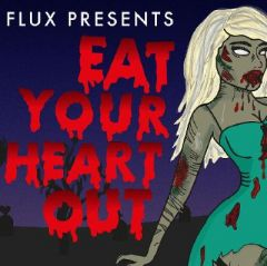 Flux Presents: Eat Your Heart Out