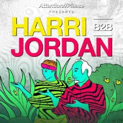 Attention//Please Presents: Harri b2b Jordan
