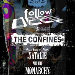 Follow Deep & The Confines plus Natalie and The Monarchy