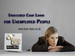 Unsecured Cash Loans for Unemployed People in UK