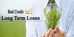 Affordable Long Term Loans for Bad Credit People