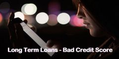 Long Term Loans Help You to Improve Credit Score