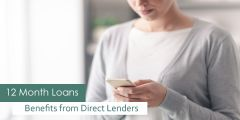 Multiple Benefits on 12 Month Loans -Direct Lenders