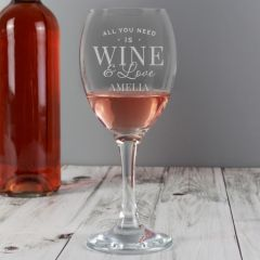 Personalised All You Need Is Wine Wine Glass