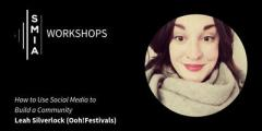 SMIA Workshops: How to Use Social Media to Build a Community