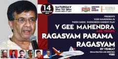 Y Gee Mahendra and Troupe's Ragasiyam Parama Ragasiyam