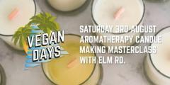Vegan Days x Aromatherapy Candle Masterclass with ELM RD.